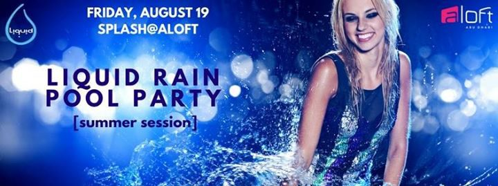 Liquid Rain Pool Party in Abu Dhabi - Coming Soon in UAE, comingsoon.ae