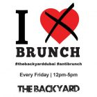 Anti Brunch Friday at The Backyard, Dubai