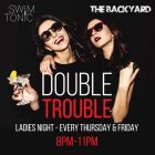 Double Trouble LADIES NIGHT at The Backyard, Dubai