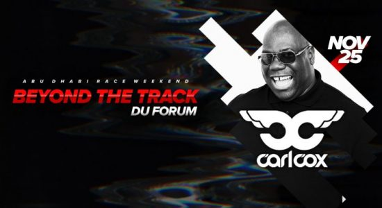 Carl Cox in Abu Dhabi  – Beyond The Track concert - comingsoon.ae