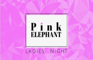 Pink Elephant Ladies Night