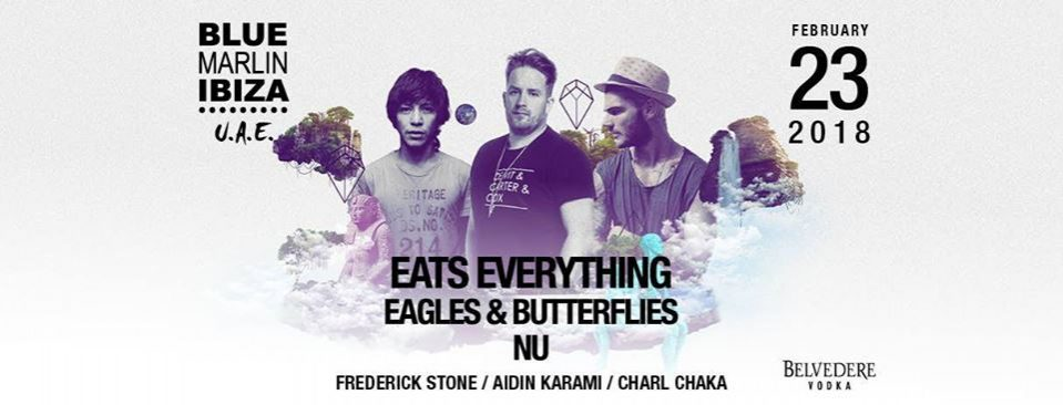 Eats Everything, Eagles & Butterflies and Nu - Coming Soon in UAE, comingsoon.ae