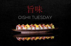 OISHII TUESDAYS