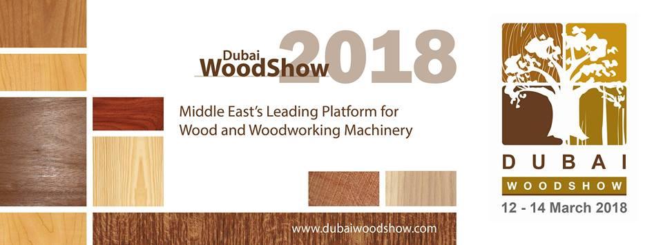 Dubai WoodShow 2018 - Coming Soon in UAE, comingsoon.ae