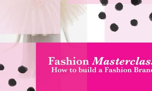 """Fashion Masterclass """"How to build your fashion brand"""" - Coming Soon in UAE, comingsoon.ae"""