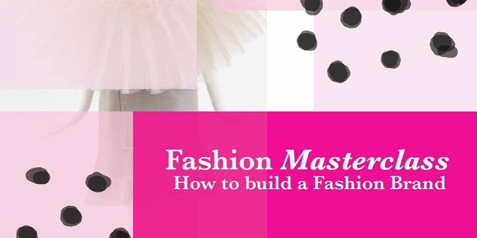 "Fashion Masterclass ""How to build your fashion brand"" - Coming Soon in UAE, comingsoon.ae"