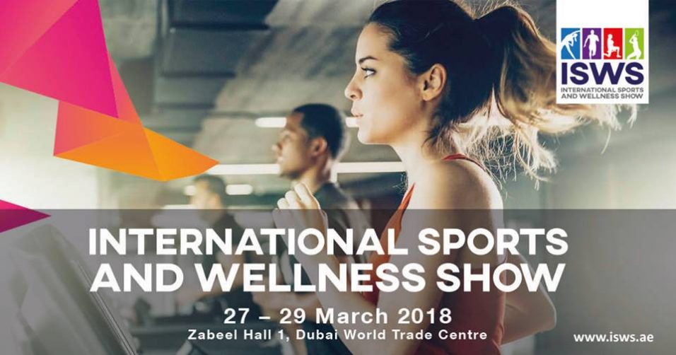 International Sports and Wellness Show 2018 - Coming Soon in UAE, comingsoon.ae