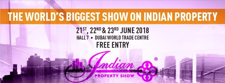 The Indian Property Show 2018 - Coming Soon in UAE, comingsoon.ae