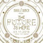The Future Is Here — ultimate beach party from Nikki Beach at Nikki Beach Resort & Spa, Dubai in Dubai
