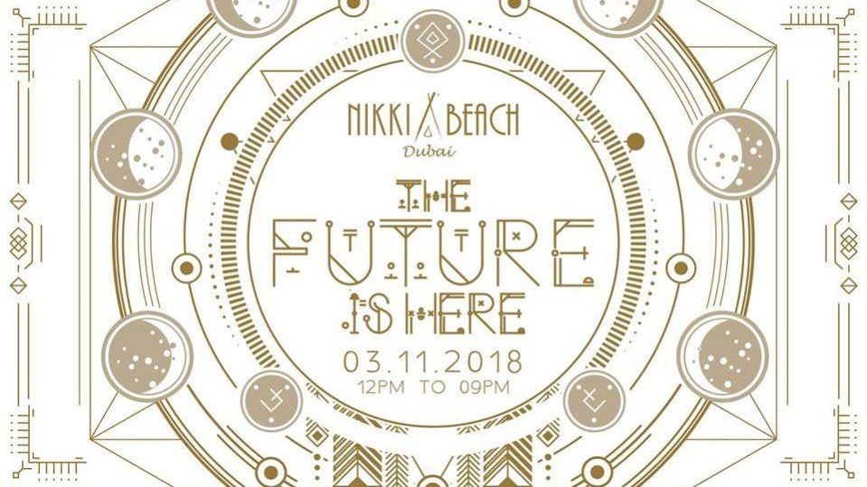 The Future Is Here — ultimate beach party from Nikki Beach - Coming Soon in UAE, comingsoon.ae
