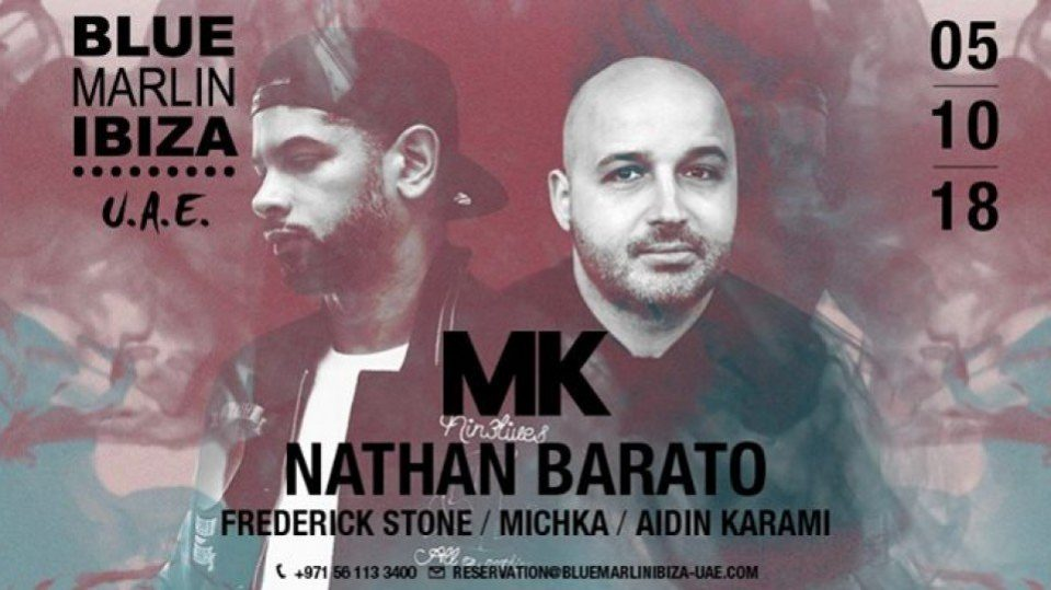 Blue Marlin Ibiza, UAE presents MK and Nathan Barato - Coming Soon in UAE, comingsoon.ae
