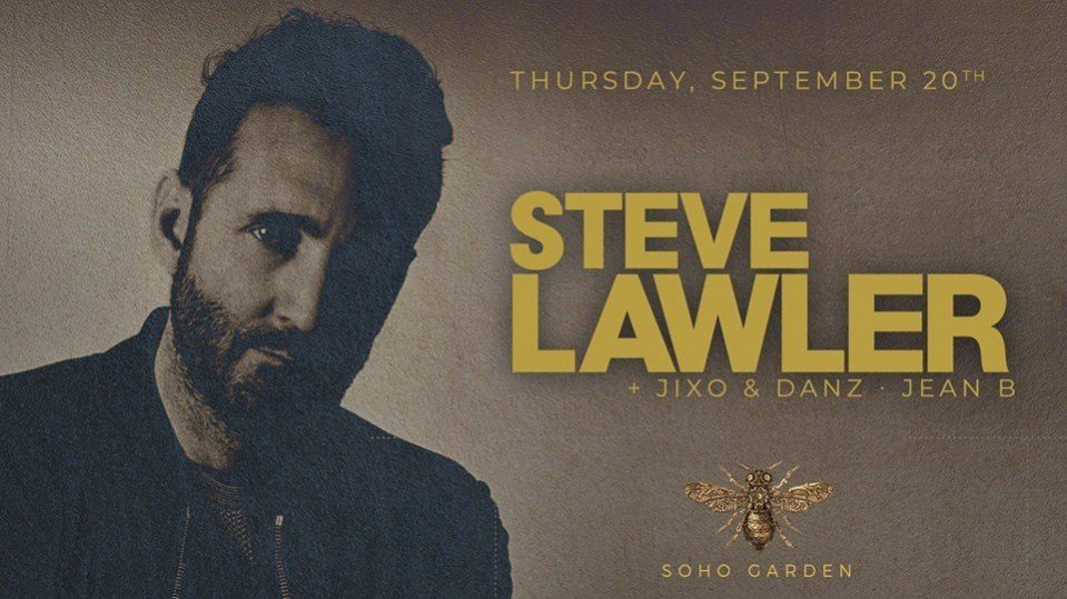 DJ Steve Lawler at Soho Garden on September 20th - Coming Soon in UAE, comingsoon.ae
