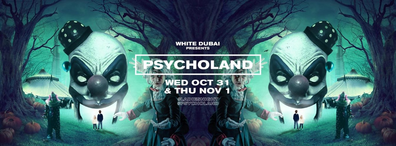 WHITE Dubai Presents: PSYCHOLAND - Coming Soon in UAE, comingsoon.ae