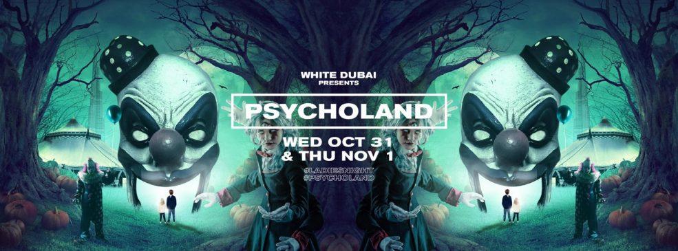 WHITE Dubai Presents: PSYCHOLAND - Coming Soon in UAE, comingsoon.ae