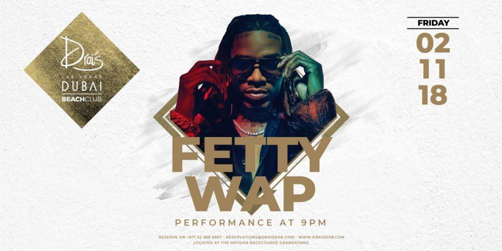 Fetty Wap Live at Drai's DXB - Coming Soon in UAE, comingsoon.ae