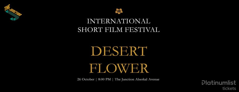Desert Flower 2018 – International Short Film Festival - Coming Soon in UAE, comingsoon.ae