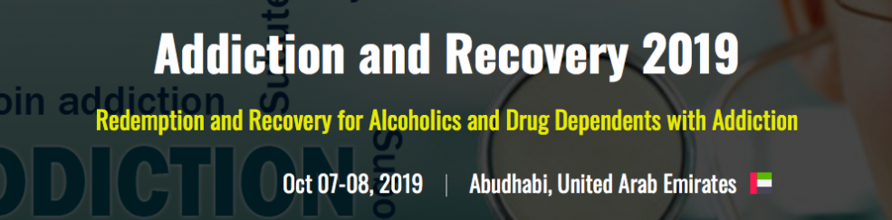 Addiction, Alcoholism, Drug-Substance Abuse, Psychiatry and Recovery Summit 2019 - Coming Soon in UAE, comingsoon.ae