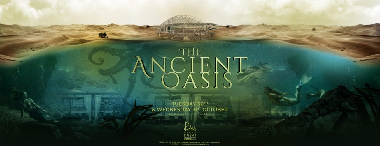 Drai's DXB presents: The Ancient Oasis - Coming Soon in UAE, comingsoon.ae