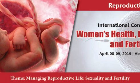 International Conference on Women's Health, Reproduction and Fertility 2019 - Coming Soon in UAE, comingsoon.ae