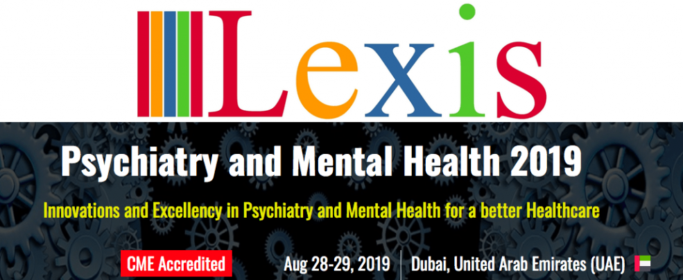 Psychiatry and Mental Health Conference 2019 - Coming Soon in UAE, comingsoon.ae