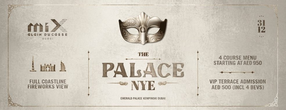The Palace NYE at miX by Alain Ducasse - Coming Soon in UAE, comingsoon.ae