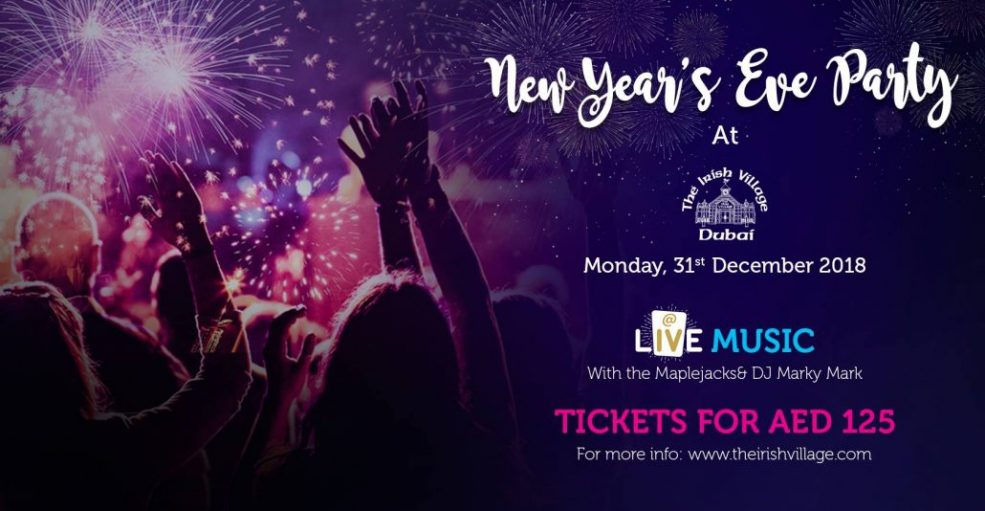 New Year's Eve Party 2018 at The Irish Village - Coming Soon in UAE, comingsoon.ae
