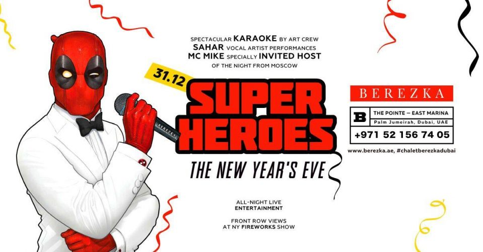 Super Heroes New Year's Eve at Chalet Berezka - Coming Soon in UAE, comingsoon.ae