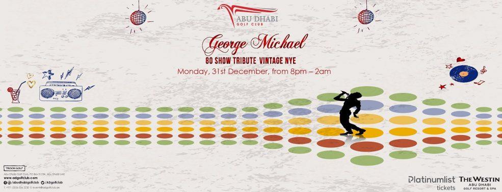 George Michael 80 Show Tribute Vintage NYE at Abu Dhabi Golf Club - Coming Soon in UAE, comingsoon.ae