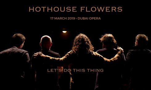 Hothouse Flowers at the Dubai Opera - Coming Soon in UAE, comingsoon.ae