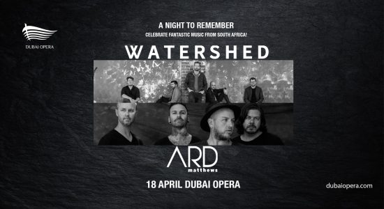 Watershed and Ard Matthews at the Dubai Opera - comingsoon.ae