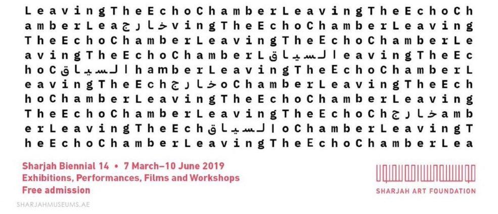 Sharjah Biennial 14: Leaving the Echo Chamber - Coming Soon in UAE, comingsoon.ae