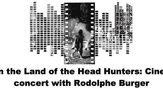 In the Land of the Head Hunters: Cine-concert with Rodolphe Burger - comingsoon.ae