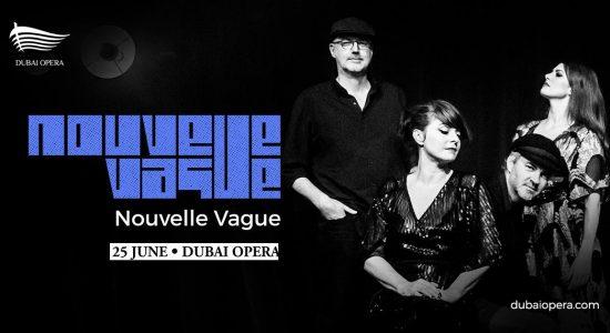 Nouvelle Vague at Dubai Opera - comingsoon.ae