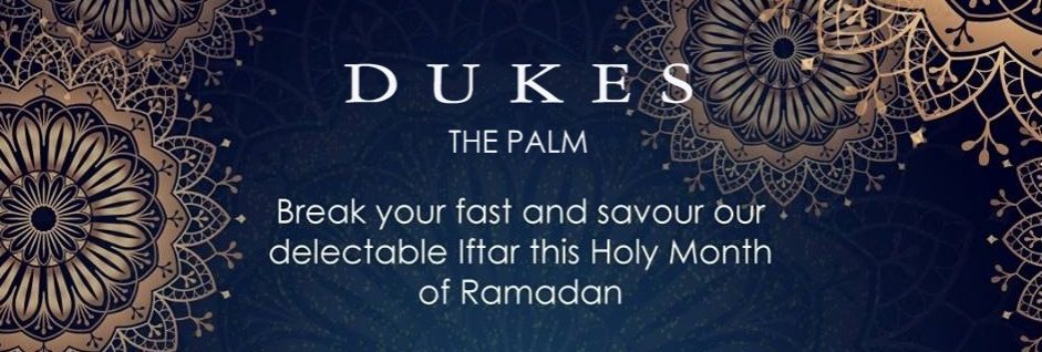 Iftar at Dukes The Palm - Coming Soon in UAE, comingsoon.ae