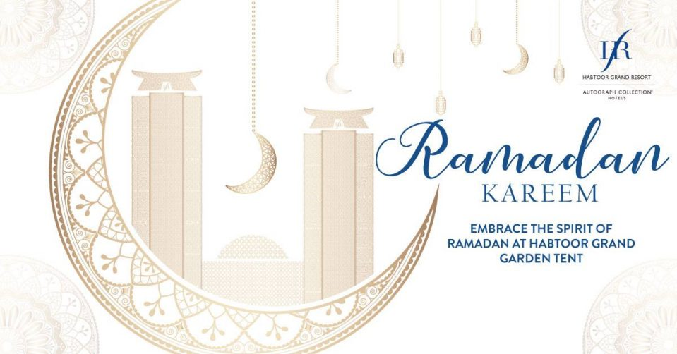Iftar at Habtoor Grand Garden Tent - Coming Soon in UAE, comingsoon.ae