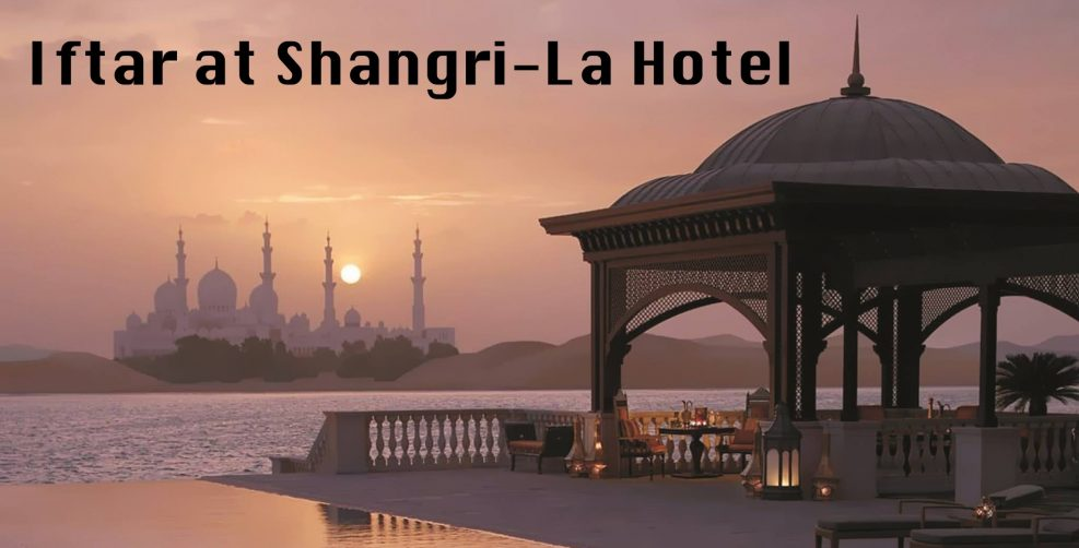 Iftar at Shangri-La Hotel - Coming Soon in UAE, comingsoon.ae