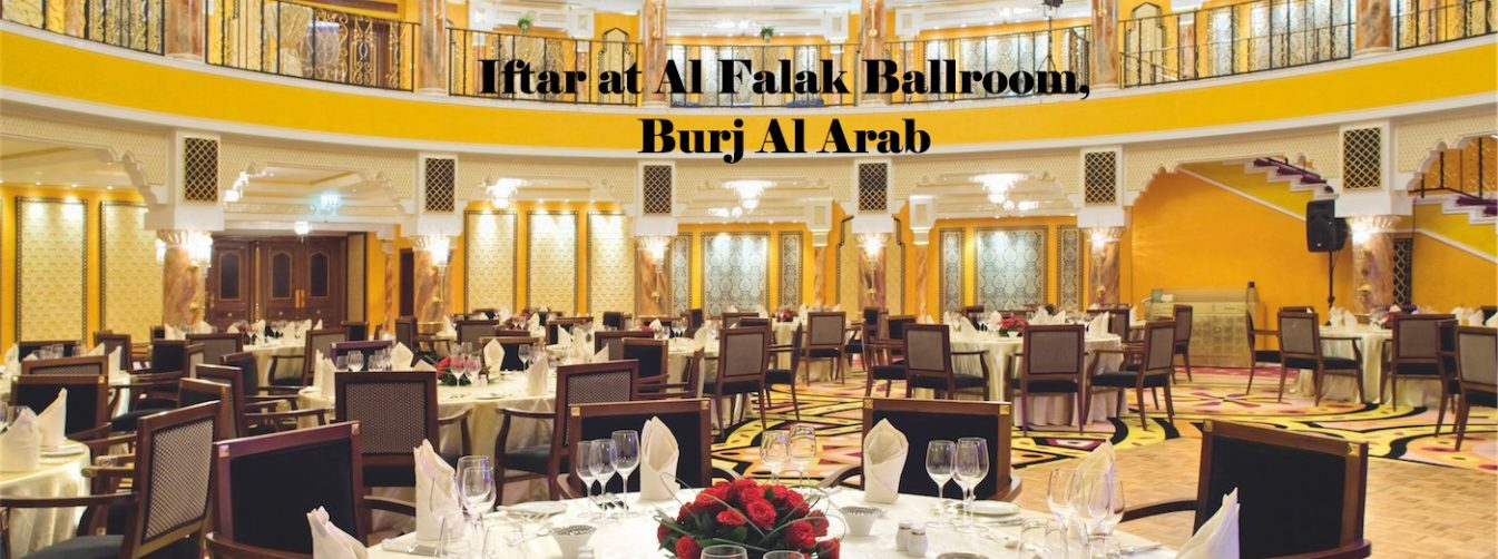 Iftar at Al Falak Ballroom, Burj Al Arab - Coming Soon in UAE, comingsoon.ae