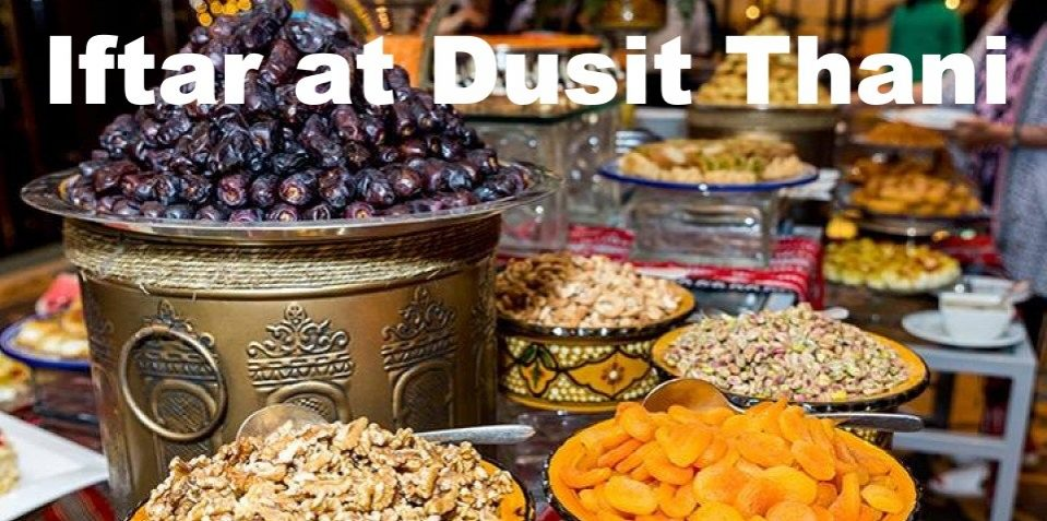 Iftar at Dusit Thani - Coming Soon in UAE, comingsoon.ae