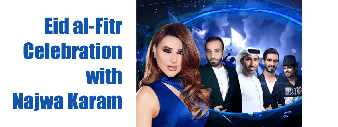 Eid al-Fitr Celebration with Najwa Karam - Coming Soon in UAE, comingsoon.ae