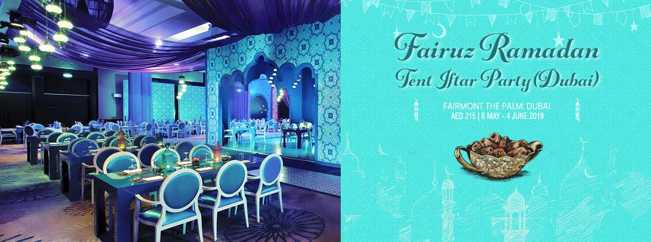 Iftar at Fairuz Ramadan Tent - Coming Soon in UAE, comingsoon.ae