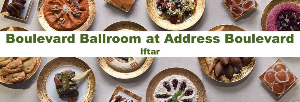 Boulevard Ballroom at Address Boulevard – Iftar - Coming Soon in UAE, comingsoon.ae