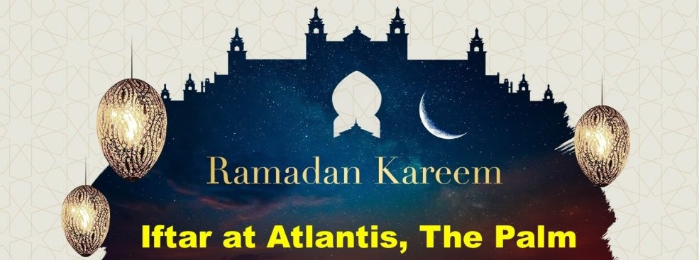 Iftar at Atlantis The Palm - Coming Soon in UAE, comingsoon.ae