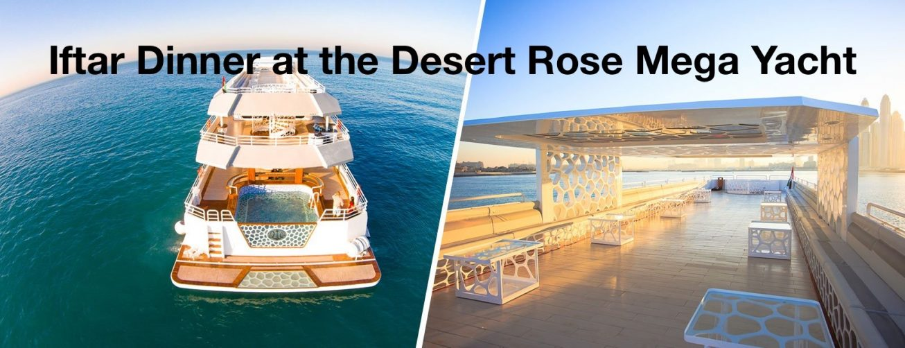 Iftar Dinner at the Desert Rose Mega Yacht - Coming Soon in UAE, comingsoon.ae