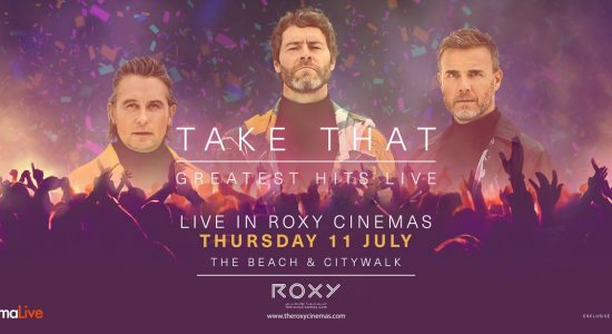 Take That Greatest Hits Live at the Roxy Cinemas - comingsoon.ae
