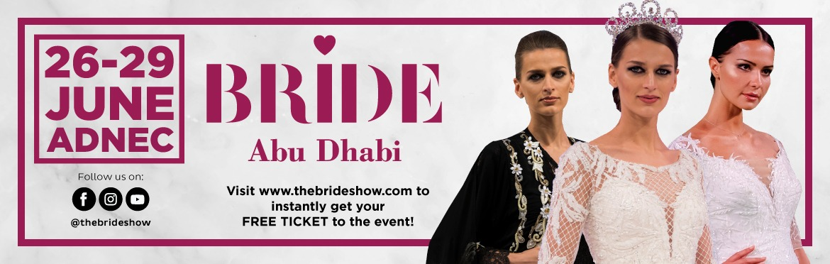 Bride Show Abu Dhabi 2019 - Coming Soon in UAE, comingsoon.ae
