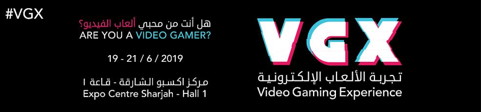 Video Games Experience (VGX) 2019 - Coming Soon in UAE, comingsoon.ae