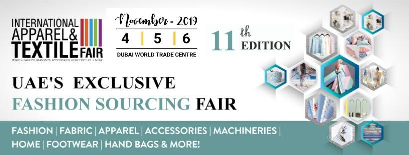International Apparel & Textile Fair 2019 – 11th edition - Coming Soon in UAE, comingsoon.ae