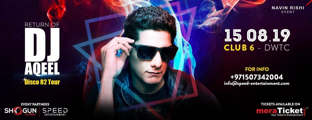 DJ Aqeel at Dubai World Trade Centre - Coming Soon in UAE, comingsoon.ae
