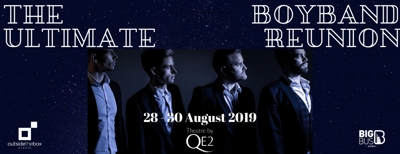 Theatre by QE2 -The Ultimate Boyband Reunion - Coming Soon in UAE, comingsoon.ae