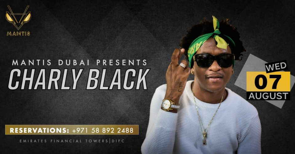 Charly Black at Mantis - Coming Soon in UAE, comingsoon.ae